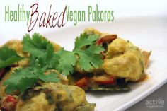 <p>Baked pakoras are not only healthy, but also Vegan and Gluten-Free . A perfect food rich in plant-based protein (chickpeas) and veggies.</p>