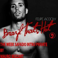 FELIPE ACCIOLY AND MAURO MOZART - BRAZIL THAT'S HOT (THE WEEK SAFADO INTRO PRIVATE) by Felipe Accioly 1 on SoundCloud