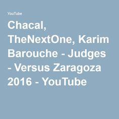 Chacal, TheNextOne, Karim Barouche - Judges - Versus Zaragoza 2016 - YouTube