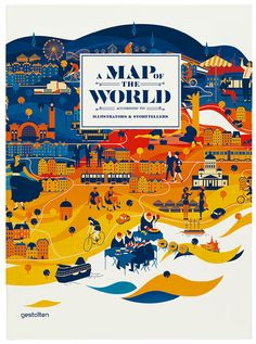 A map of the world - The world seen by Illustrators ans storytellers / http://www.amazon.co.uk/Map-World-According-Illustrators-Storytellers/dp/3899554698/ref=sr_1_1?s=books=UTF8=1361044146=1-1