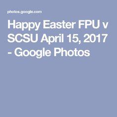 Happy Easter FPU v SCSU April 15, 2017 - Google Photos