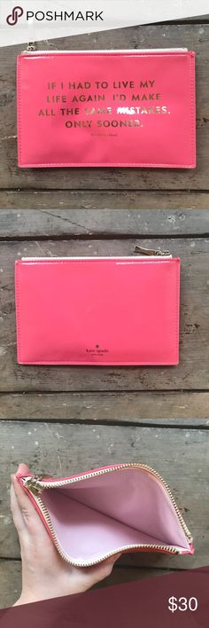 """Pink Kate Spade 'Mistakes' Zipper Pencil Case Pink Kate Spade pencil case with gold zipper. Featuring quote """"if I were to live again I would make the same mistakes only sooner"""". White interior. Measures approx: 8 inches by 5.5 inches. kate spade Bags Cosmetic Bags & Cases"""