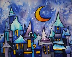 Night in the fairy-tale town. Natural silk panel, hand painted in the cold batik technique. so pretty Silk Art, Textile Artists, Fabric Painting, Quilting Designs, Fiber Art, Fantasy Art, Fairy Tales, Art For Kids, Art Pieces