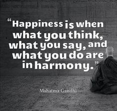 Align your thoughts, feelings and actions.