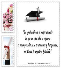 poemas bonitos para graduaciòn,buscar textos bonitos para graduaciòn : http://www.consejosgratis.es/frases-para-felicitar-a-mi-hijo-por-su-graduacion/