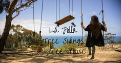 A guide to getting to the secret tree swings & treehouse overlooking the beautiful La Jolla Shores of San Diego, California.