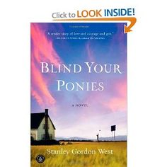 Blind Your Ponies: A story about a small town Montana basketball team in a dying town.  A great story...couldn't put it down!