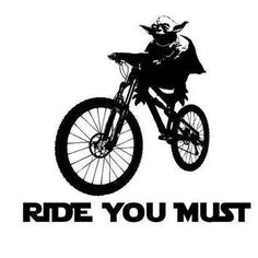 Ride you must.