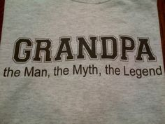 Personalized Grandpa Shirt-The Man The Myth The Legend. $16.00, via Etsy.