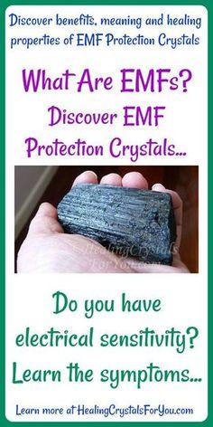 Crystal Properties and Meanings #EMFProtectionCrystals see EMF Protectioncrystalslist and stones |learn #EMFsensitivity symptoms |help to heal symptoms of #electricalsensitivity | block EMFs