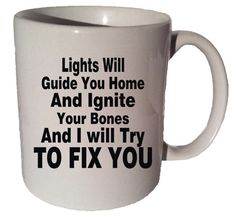 FIX You By COLD PLAY quote 11 oz coffee tea mug by CoffeeMugCup