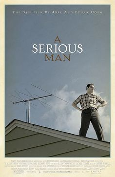 A Serious Man by Coen Bros. Trailer> http://www.youtube.com/watch?v=7iggyFPls4w   One of my favorite movies.