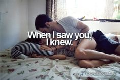 <3 My Love knew in a instant I was the one the wanted to spend forever with!