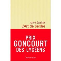 L'Art de perdre (Prix Goncourt des Lycéens 2017) - Livre Littérature Française