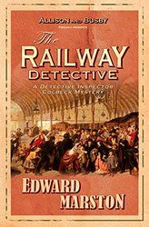 The Railway Detective (The Railway Detective Series Book 1)
