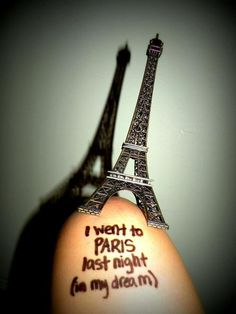 I went to Paris in my dreams last night<3