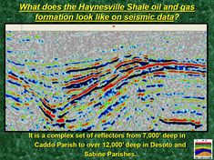 What Does the Haynesville Shale Oil and Gas Formation Look Like on Seismic Data? It is a complex set of reflectors from 7,000' deep in Caddo Parish to over 12,000' deep in Desoto and Sabine Parishes. Learn more about seismic and oil & gas exploration at http://HillGeo.com - Hill Geophysical Consulting - Projects - A Seismic Oil and Gas Primer