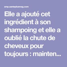 Elle a ajouté cet ingrédient à son shampoing et elle a oublié la chute de cheveux pour toujours : maintenant elle recommande ça à tout le monde