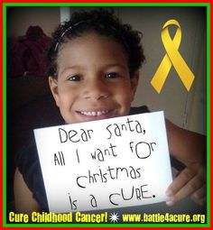 """7 Year Old Makayla fought a courageous battle against stage 4 Wilm's Tumor (childhood cancer) and WON!  Now she only has one wish left to be granted: """"Dear Santa, All I want for Christmas is a Cure."""" ~Makayla"""