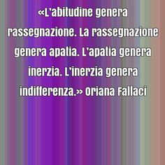 immagine frase celebre di Oriana Fallaci Special Words, Mindfulness, Wisdom, Positivity, Thoughts, Feelings, Funny, Quotes, Frases