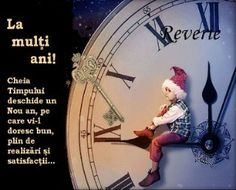 An Nou Fericit, Birthday Cards, Happy Birthday, Thing 1, Happy New Year 2019, Holidays And Events, Beauty And The Beast, Clock, Messages