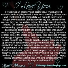 I was living an ordinary and boring life. I was shattered, scattered and very depressed. It was a crazy feeling of loneliness and emptiness. I had completely lost my faith in love and I thought I would never find…Read more › Cute Love Quotes, True Love Poems, Long Love Quotes, Love Poems For Him, Love Quotes For Him Romantic, Soulmate Love Quotes, Love Quotes For Her, Love Yourself Quotes, Awesome Quotes