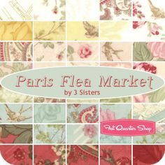 Paris Flea Market Yardage 3 Sisters for Moda Fabrics  I'm so excited, this is my all time favorite collection by 3 Sisters.  Due out in January!!!!!!