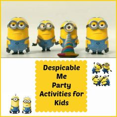 Despicable Me: Party Activities for Kids The find the minion hunt sounds fun. Love the idea to give water guns/freeze guns as prizes.