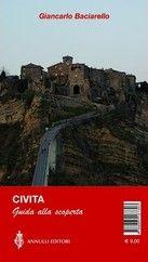 Giancarlo Baciarello - Bagnoregio & Civita. Guida alla scoperta | pagina acquisto con sinossi