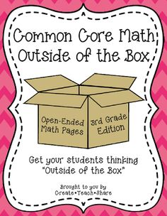 """I recently created Common Core math pages to encourage my students to think """"Outside of the Box"""" when it comes to the math standards. Teaching 5th Grade, Fifth Grade Math, Teaching Math, Teaching Ideas, Grade 3, Third Grade, Fourth Grade, Teaching Materials, Common Core Math Standards"""