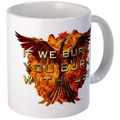 I have a message for President Snow. He better not burn my coffee! http://www.cafepress.com/panempropaganda/11782069