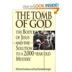 Tomb of God: The Body of Jesus and the Solution to a 2000 Year Old Mystery