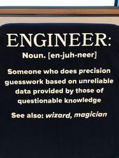 As an engineer myself, I