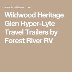 Wildwood Heritage Glen Hyper-Lyte Travel Trailers by Forest River RV