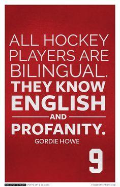 All hockey players are bilingual. They know English and profanity. Hockey Rules, Flyers Hockey, Blackhawks Hockey, Hockey Goalie, Hockey Players, Chicago Blackhawks, Hockey Sayings, Funny Hockey, Kings Hockey