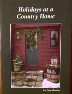 Holidays at a Country Home by Judy Condon