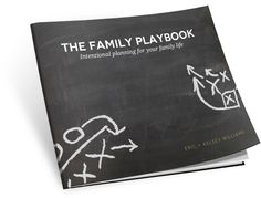 The Family Playbook - Intentional Planning for Your Family Life