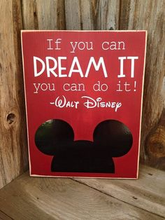 If you can DREAM IT, You can do it. Walt Disney, Disneyland, Mickey Mouse EARS wood sign, home decor Classroom sign gift idea