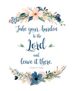Take Your Burden to the Lord Free Watercolor Flower Printable Bible Verses Quotes, Bible Scriptures, Faith Quotes, Inspiring Bible Verses, Bible Quotes For Women, Free Watercolor Flowers, Bible Verse Wallpaper, Flower Quotes, Quotes About God