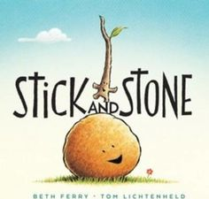 Stick and Stone by Beth Ferry & Tom Lichtenheld. Houghton Miffin Harcourt, This book tells the tale of two friends, Stick and Stone. It has simple, flowing text and cute, simple illustrations. It can be used to present an anti-bullying message. Beginning Of School, First Day Of School, And So It Begins, Classroom Community, Mentor Texts, Anti Bullying, Bullying Facts, Character Education, School Counseling