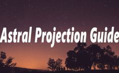 Astral Projection Guide – How to Astral Project Easily Tonight Astral Projection, Blogging, Names, Check
