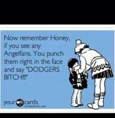 Dodgers! If I could just change Angels to Giants Fans...........would be perfect.