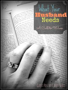 What Your Husband Needs: A Call to Wives GUEST POST by Carey Scott...