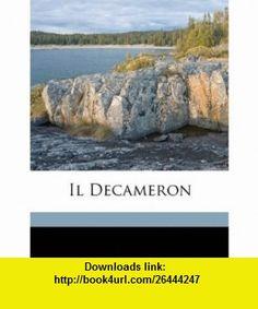 Il Decameron (Italian Edition) (9781149862209) Giovanni Boccaccio , ISBN-10: 1149862203  , ISBN-13: 978-1149862209 ,  , tutorials , pdf , ebook , torrent , downloads , rapidshare , filesonic , hotfile , megaupload , fileserve