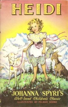 Heidi by Joanna Spyri. One of my favourite children's classics