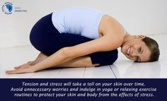 Stress in the worst enemy of a healthy skin. Relax and do exercises to relieve stress.