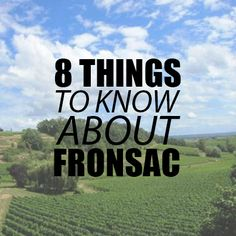 #Wine101: 8 Things To Know about Fronsac #BordeauxWines