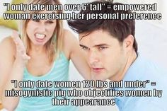 """Men and women should be allowed to date who they want without being labeled as """"sexist""""."""