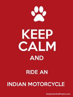 KEEP CALM AND RIDE AN INDIAN MOTORCYCLE  Poster