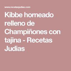 Kibbe horneado relleno de Champiñones con tajina - Recetas Judias